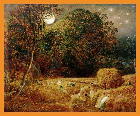 """The Harvest Moon"", a circa 1833 oil painting by Samuel Palmer ""It is only the farmer who faithfully plants seeds in the Spring, who reaps a harvest in the Autumn."" -B. C. Forbes"